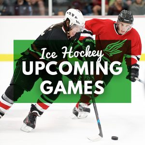 ice hockey upcoming games